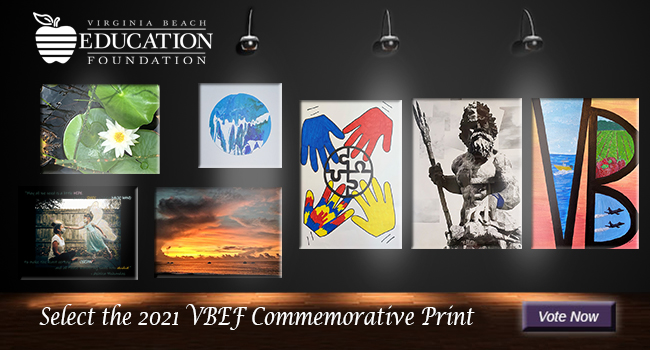Virginia Beach Education Foundation. Select the 2018 VBEF Commemorative Print. Vote Now.